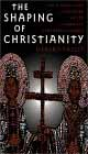 Shaping_of_Christianity